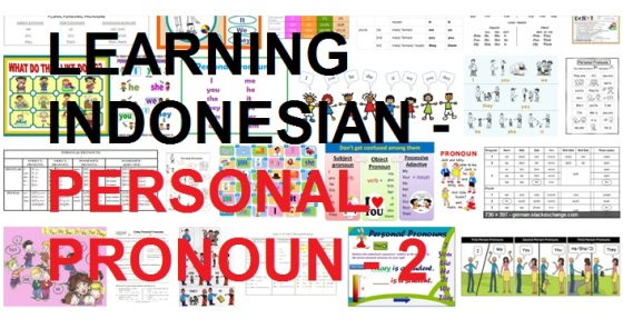 Learning indonesian language the cadel pastor learning indonesian language lesson 3 personal pronoun kata ganti orang part two m4hsunfo